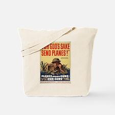 WWII POSTER FOR GODS SAKE SEND PLANES Tote Bag