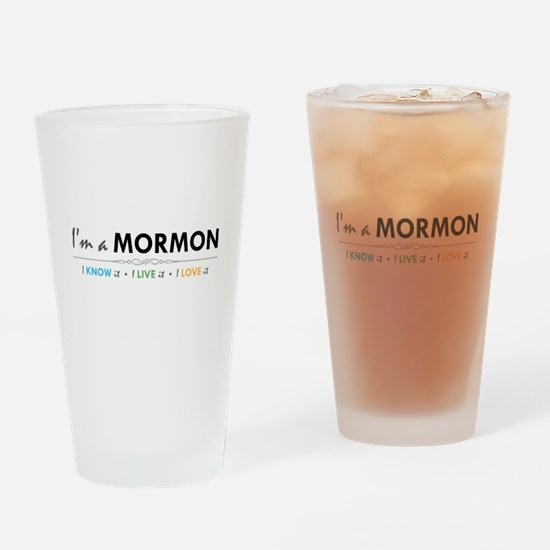 I'm a Mormon: I know it, I live it, I love it Drin