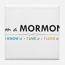 I'm a Mormon: I know it, I live it, I love it Tile