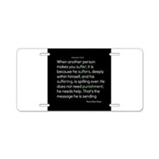 Suffering-Thich Nhat Hanh Aluminum License Plate