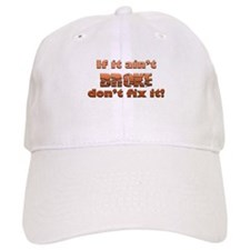 If it aint Broke Baseball Cap