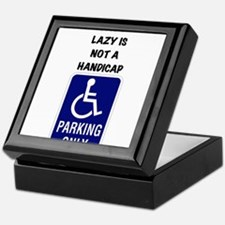Fat and lazy is not a handicap Keepsake Box
