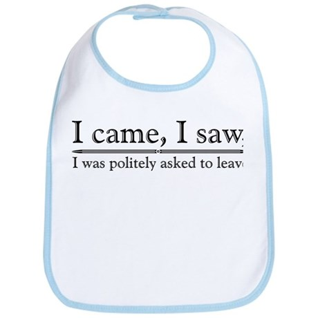 I Was Politely Asked To Leave Bib