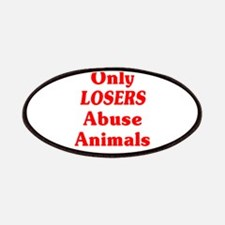 Only Losers Abuse Animals Patches