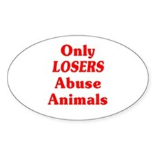 Only Losers Abuse Animals Decal