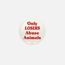 Only Losers Abuse Animals Mini Button (100 pack)
