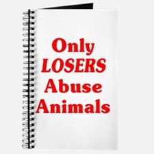 Only Losers Abuse Animals Journal