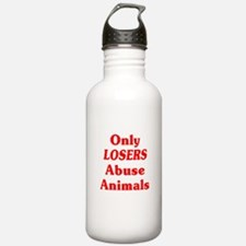 Only Losers Abuse Animals Water Bottle