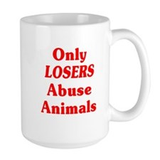 Only Losers Abuse Animals Mug