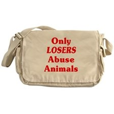 Only Losers Abuse Animals Messenger Bag