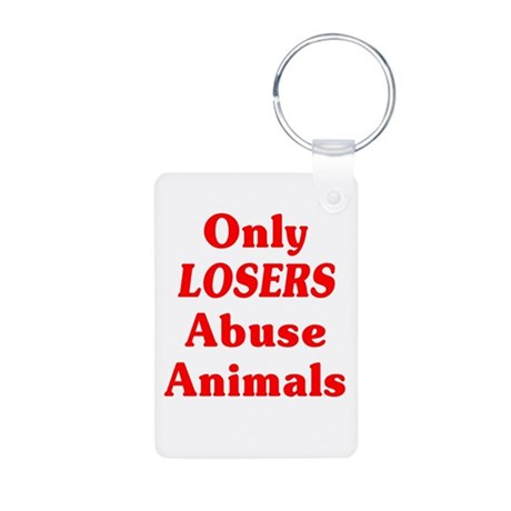 Only Losers Abuse Animals Aluminum Photo Keychain