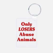 Only Losers Abuse Animals Keychains