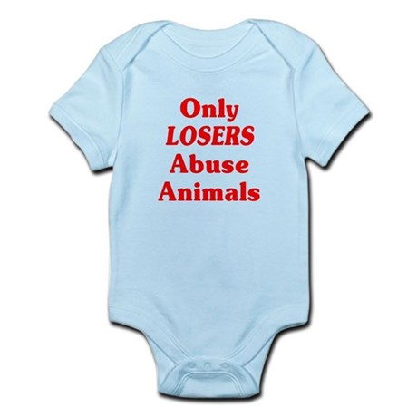 Only Losers Abuse Animals Infant Bodysuit