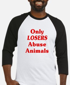 Only Losers Abuse Animals Baseball Jersey