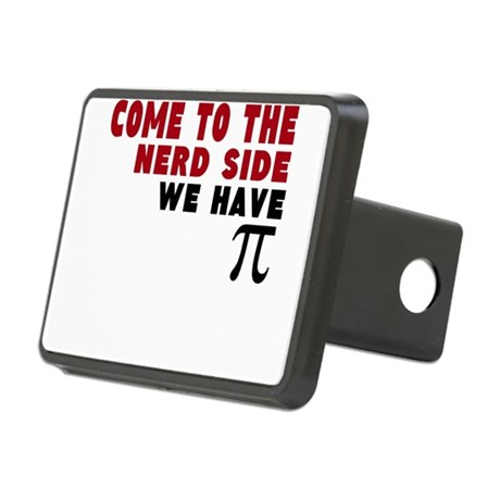 come to the nerd side we have pi Rectangular Hitch