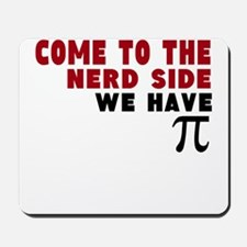 come to the nerd side we have pi Mousepad