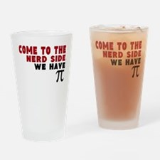 come to the nerd side we have pi Drinking Glass