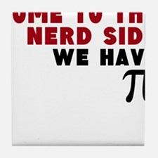 come to the nerd side we have pi Tile Coaster