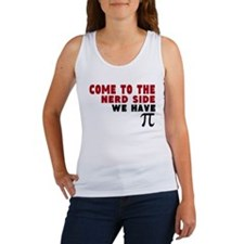 come to the nerd side we have pi Women's Tank Top