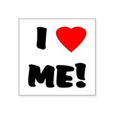 "I Love Me Square Sticker 3"" x 3"""
