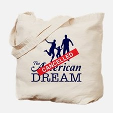 The American Dream (Cancelled) Tote Bag