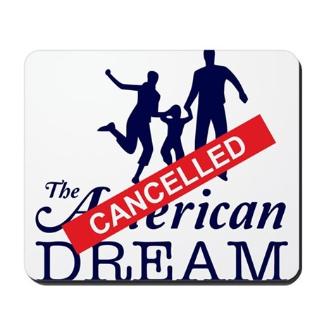 The American Dream (Cancelled) Mousepad