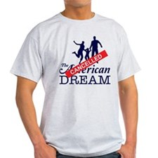 The American Dream (Cancelled) T-Shirt
