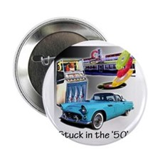 Stuck in the '50's Button
