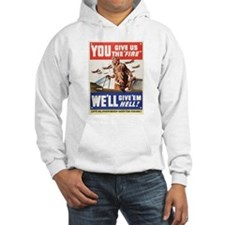 WW2 YOU GIVE US THE FIRE Hoodie