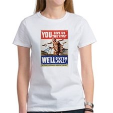 WW2 YOU GIVE US THE FIRE Tee
