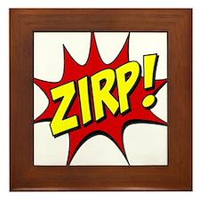 ZIRP! Framed Tile