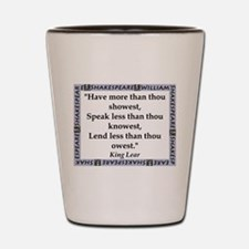 Have More Than Thou Showest Shot Glass