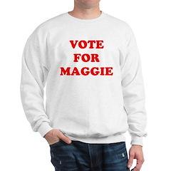 Vote For Maggie Sweatshirt