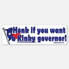 Honk for Kinky Bumper Bumper Bumper Sticker