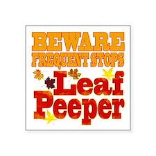 """Beware Leaf Peeper Square Sticker 3"""" x 3"""""""
