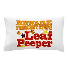 Beware Leaf Peeper Pillow Case