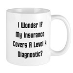 My Insurance Covers A Level 4 Diagnostic? Mug
