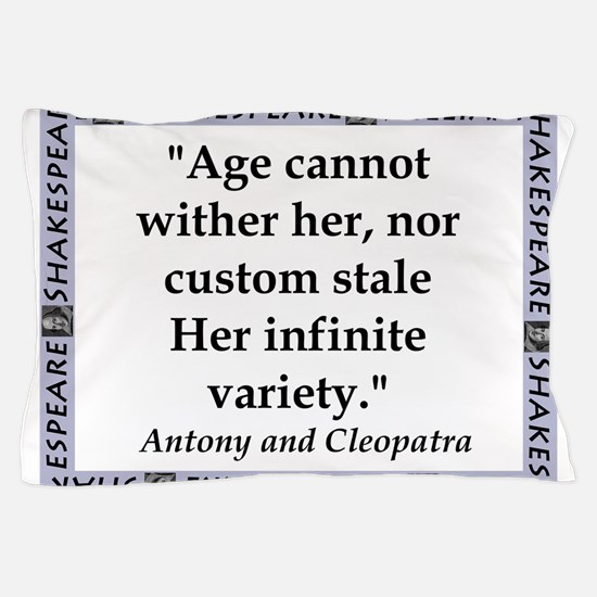 Age Cannot Wither Her Pillow Case