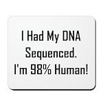 I'm 98% Human! Mousepad
