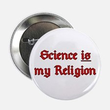 """Science Is My Religion 2.25"""" Button"""