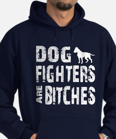 Dog Fighters are Bitches Hoodie (dark)