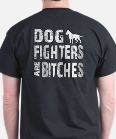 Dog Fighters are Bitches T-Shirt