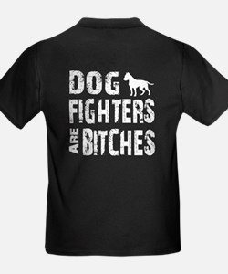 Dog Fighters are Bitches T