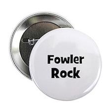 FOWLER Rock Button