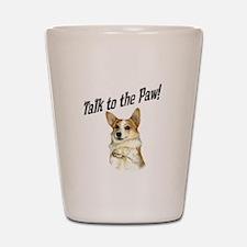 Talk to the Paw! Little Dott Shot Glass