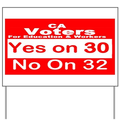 CA Voters for Yes on 30 and No on 32 Yard Sign