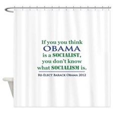 Obama Is No Socialist Shower Curtain