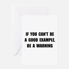 Good Example Warning Greeting Card