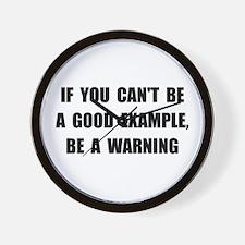 Good Example Warning Wall Clock
