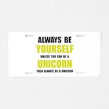 Always Be Unicorn Aluminum License Plate